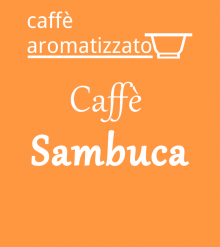 Caffè SAMBUCA - 10 capsule